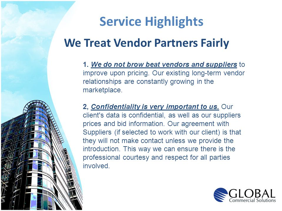 Service Highlights We Treat Vendor Partners Fairly