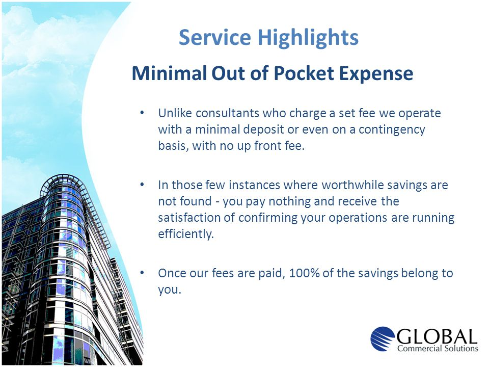 Service Highlights Minimal Out of Pocket Expense