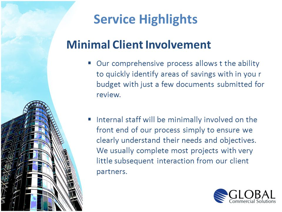 Service Highlights Minimal Client Involvement