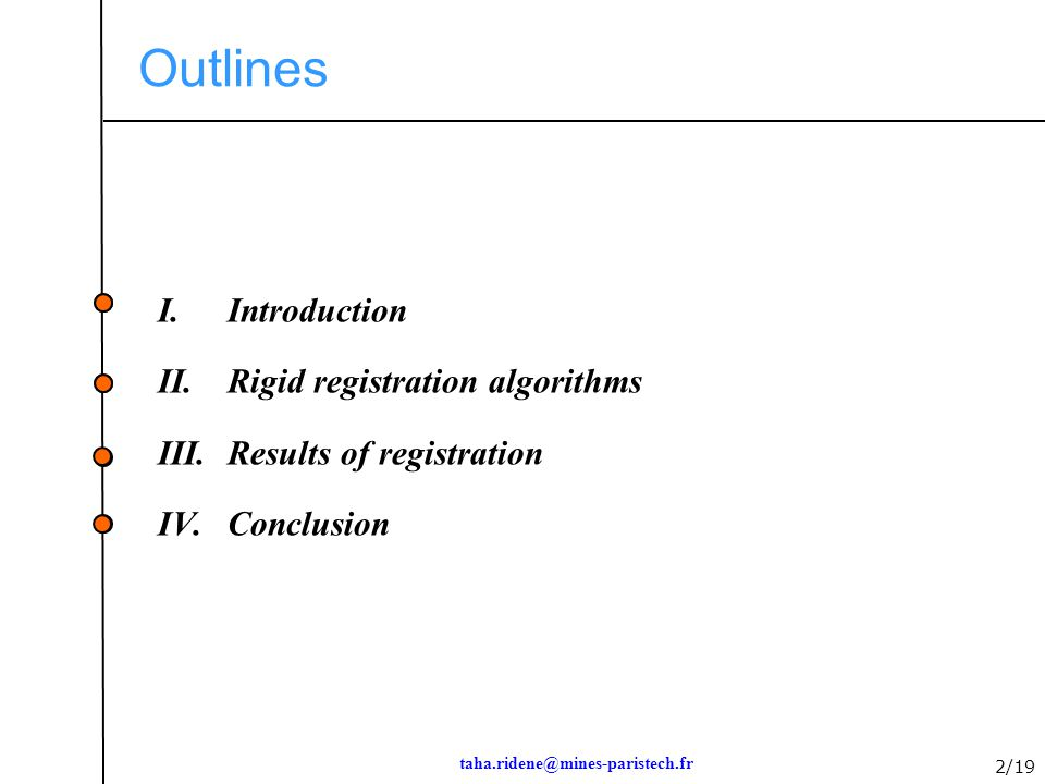 Outlines Introduction Rigid registration algorithms