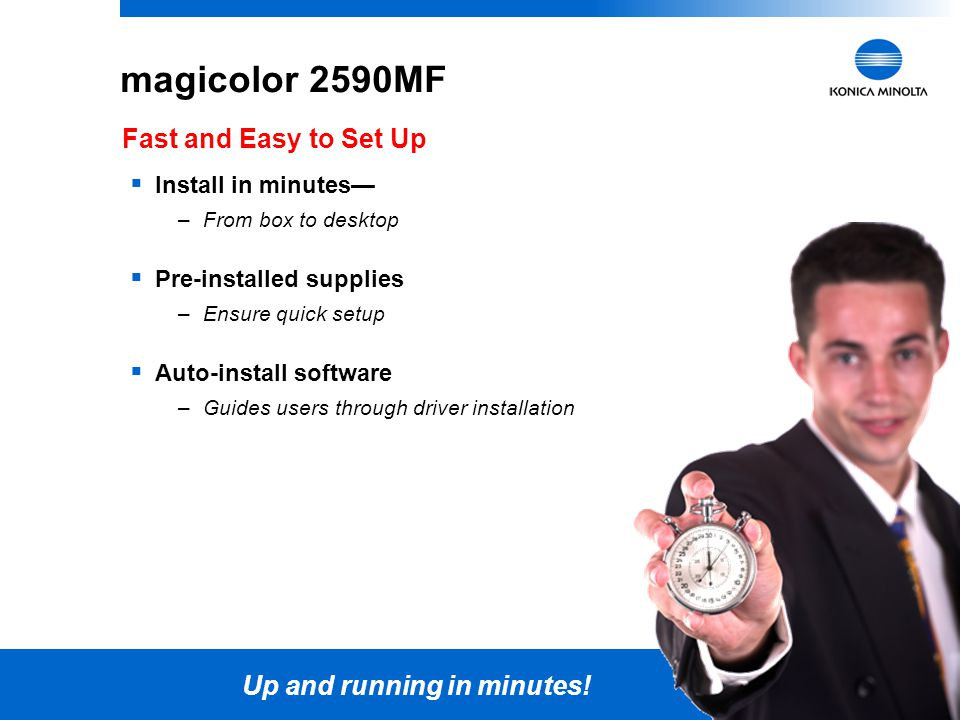 magicolor 2590MF Fast and Easy to Set Up Up and running in minutes!
