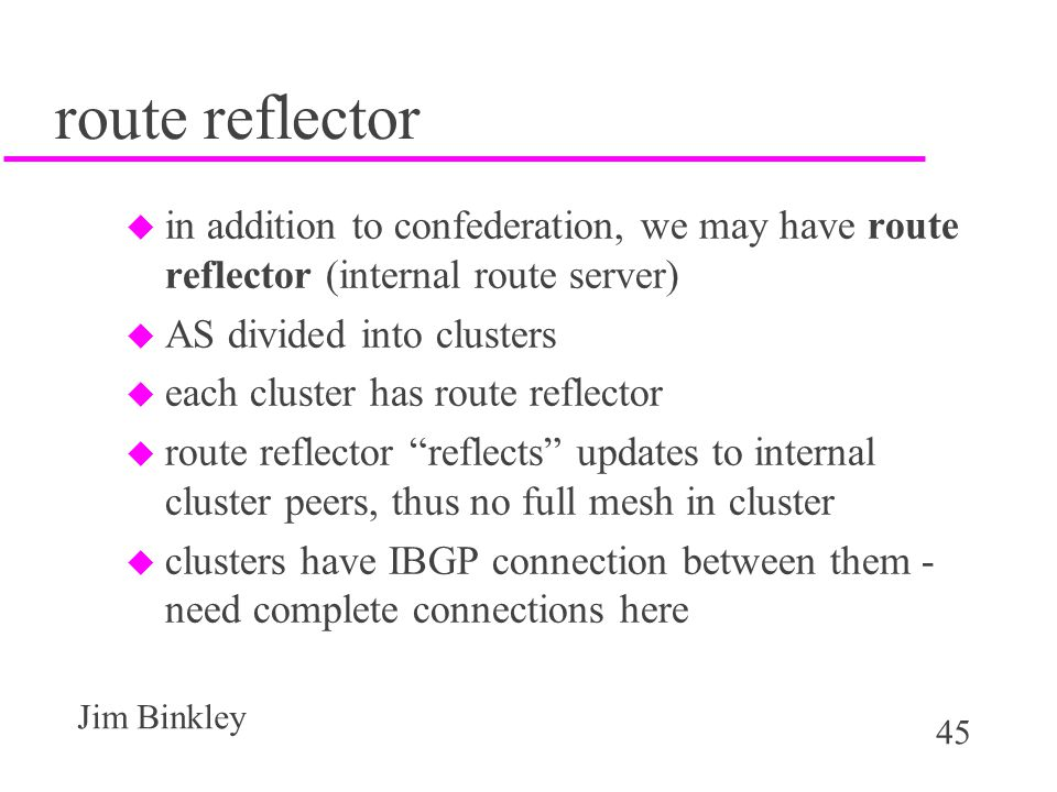 route reflector in addition to confederation, we may have route reflector (internal route server) AS divided into clusters.