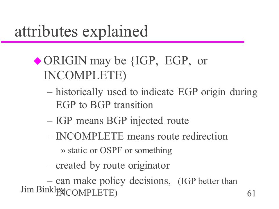 attributes explained ORIGIN may be {IGP, EGP, or INCOMPLETE)