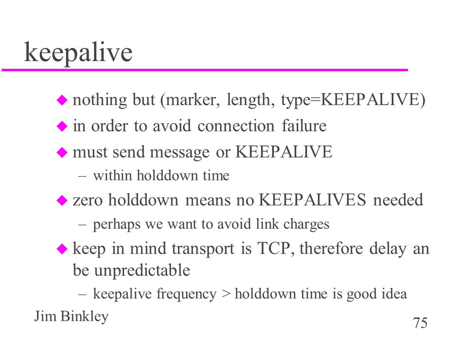 keepalive nothing but (marker, length, type=KEEPALIVE)