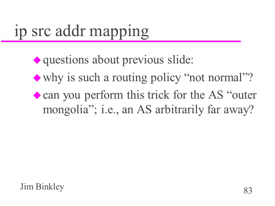 ip src addr mapping questions about previous slide: