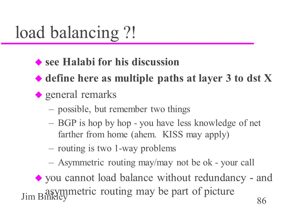 load balancing ! see Halabi for his discussion