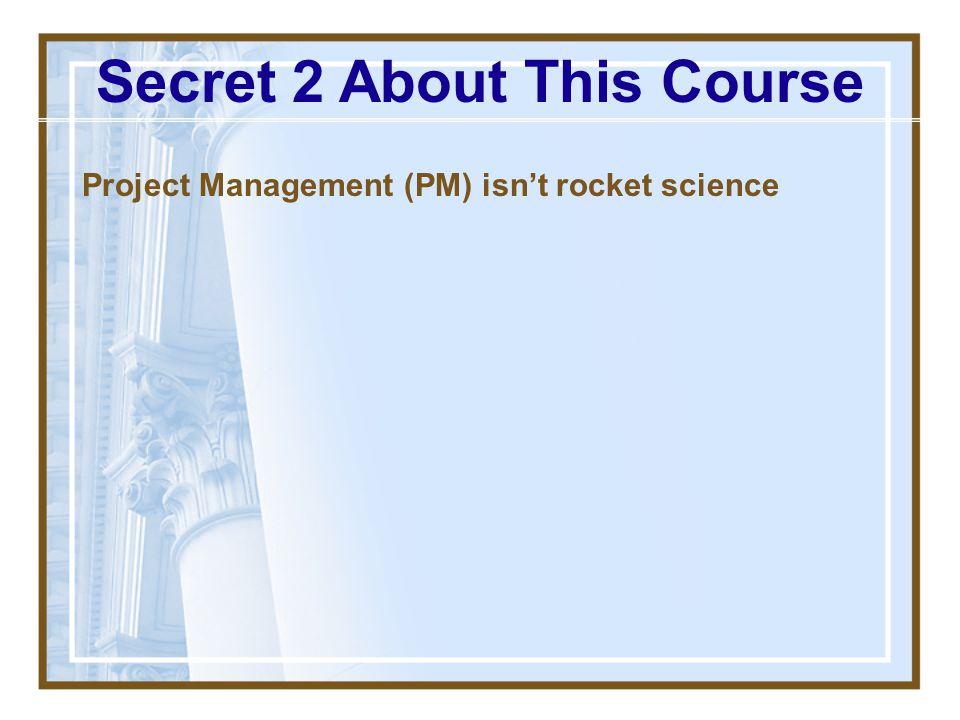 Secret 2 About This Course