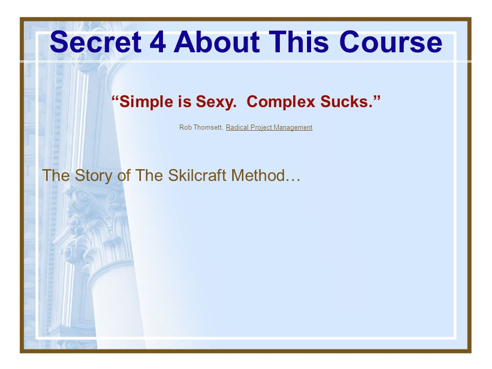 Secret 4 About This Course