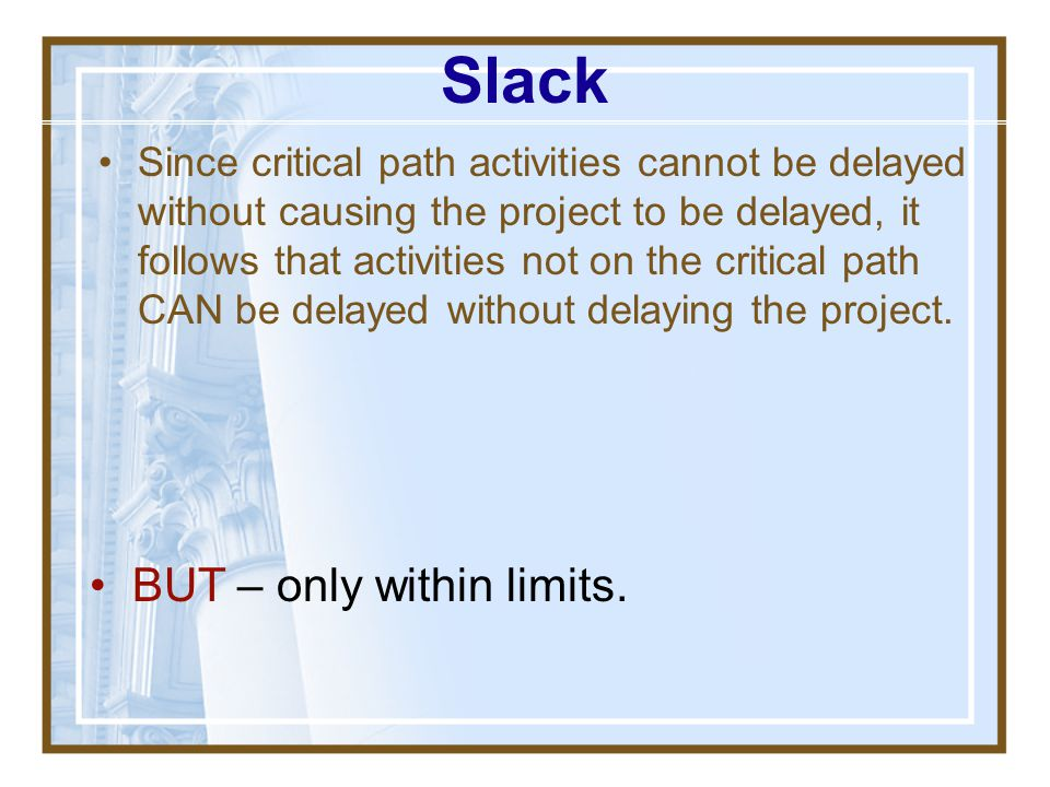 Slack BUT – only within limits.