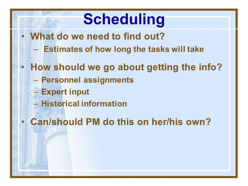 Scheduling What do we need to find out