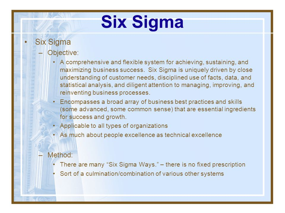 Six Sigma Six Sigma Objective: Method: