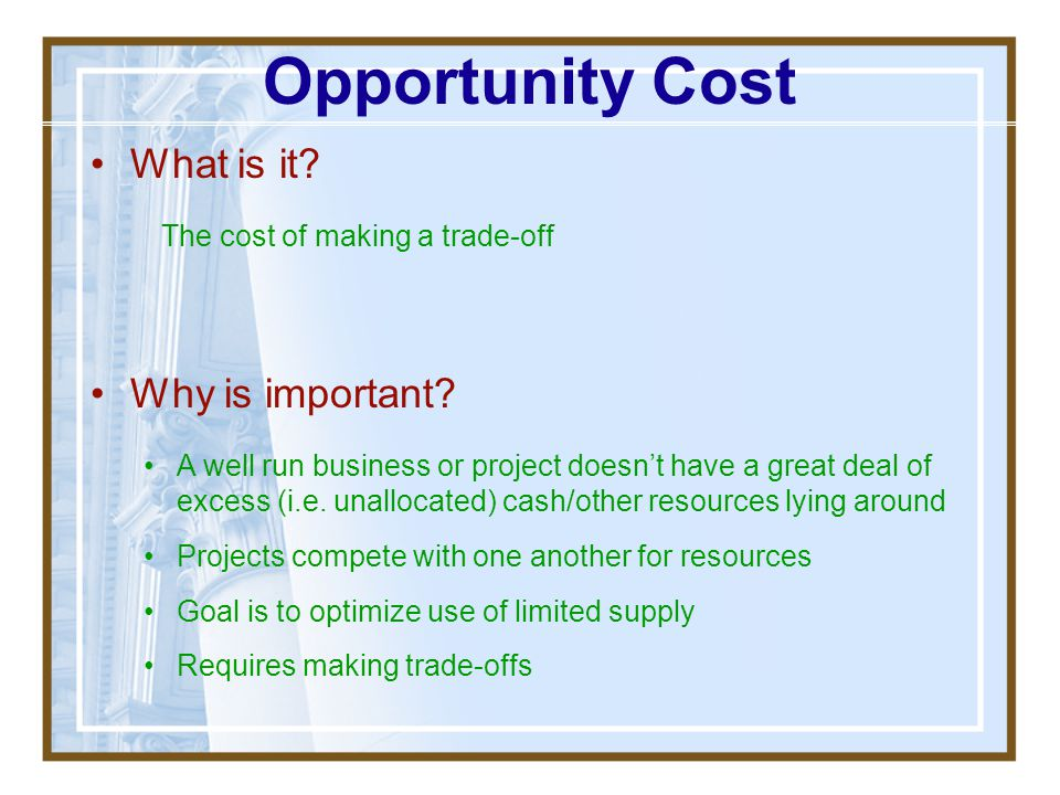 Opportunity Cost What is it Why is important