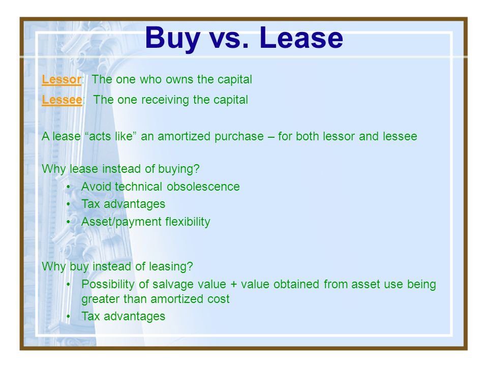 Buy vs. Lease Lessor: The one who owns the capital