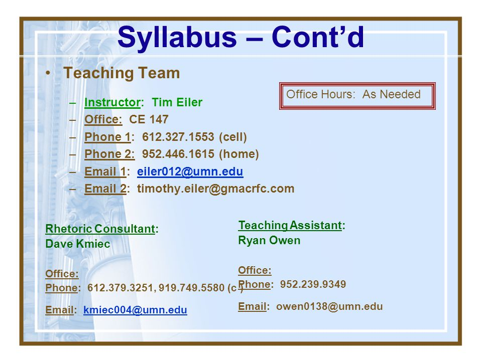 Syllabus – Cont'd Teaching Team Instructor: Tim Eiler Office: CE 147