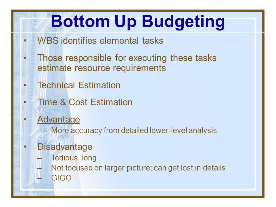 Bottom Up Budgeting WBS identifies elemental tasks