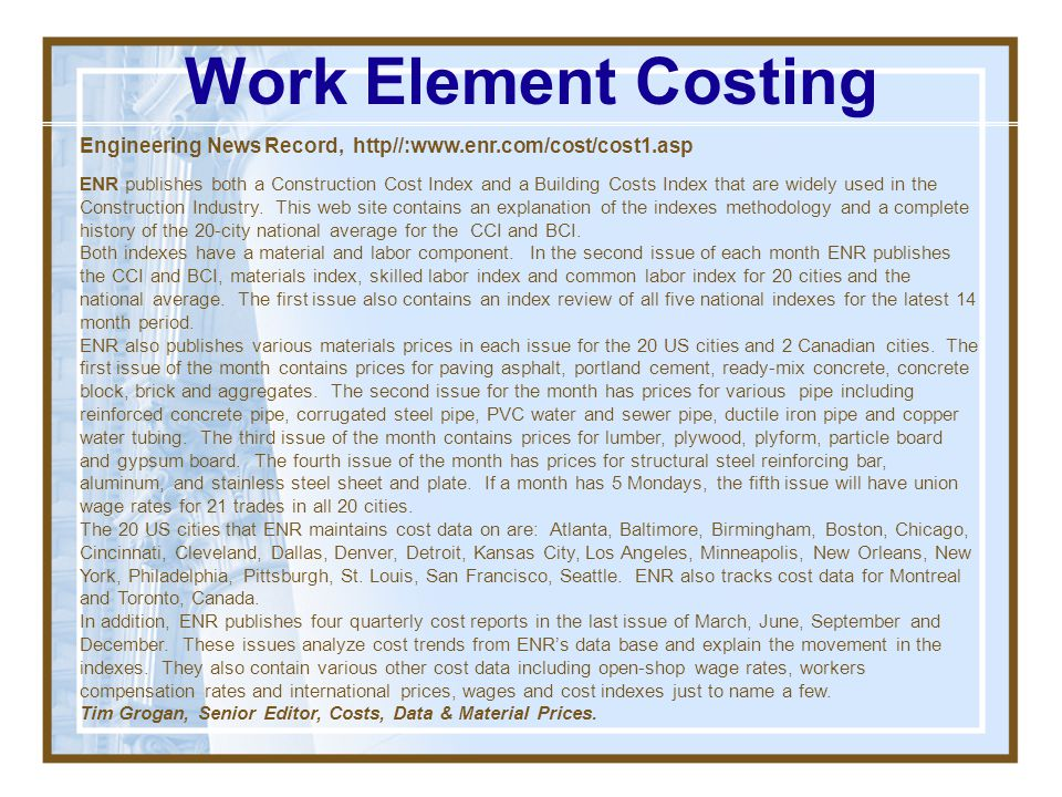 Work Element Costing Engineering News Record, http//:www.enr.com/cost/cost1.asp.