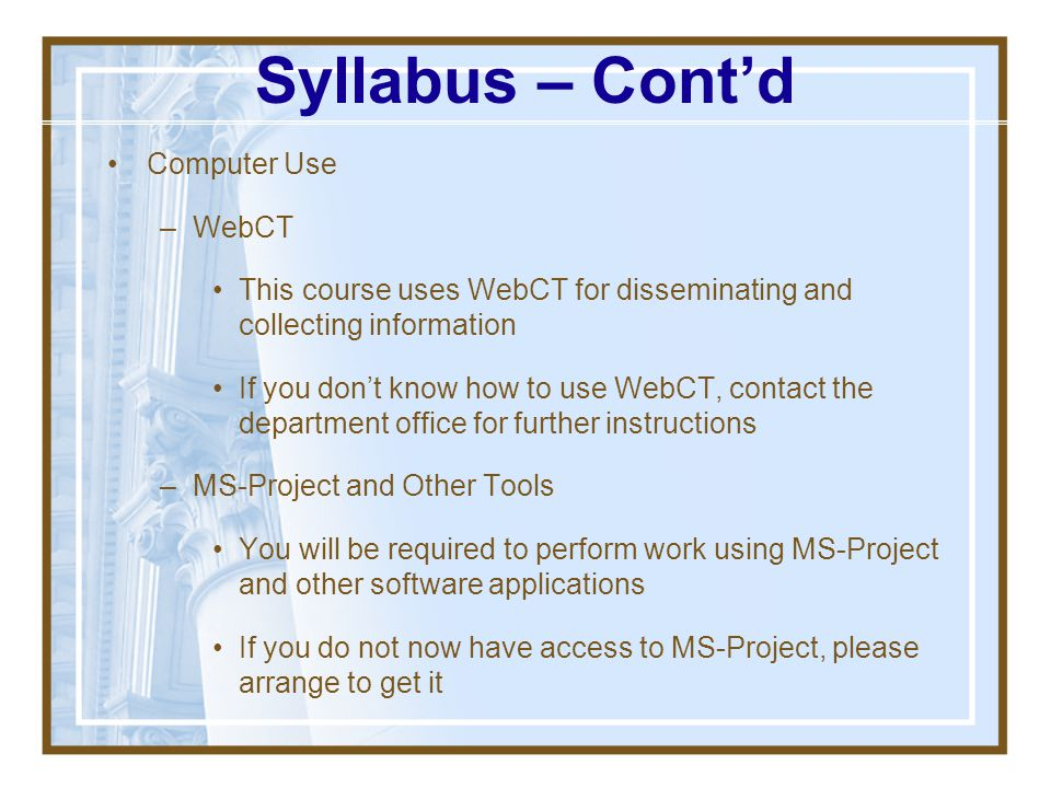 Syllabus – Cont'd Computer Use WebCT