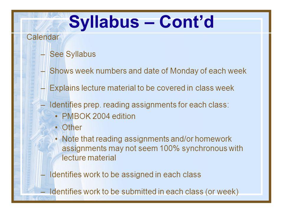 Syllabus – Cont'd Calendar See Syllabus