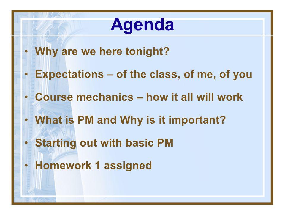 Agenda Why are we here tonight