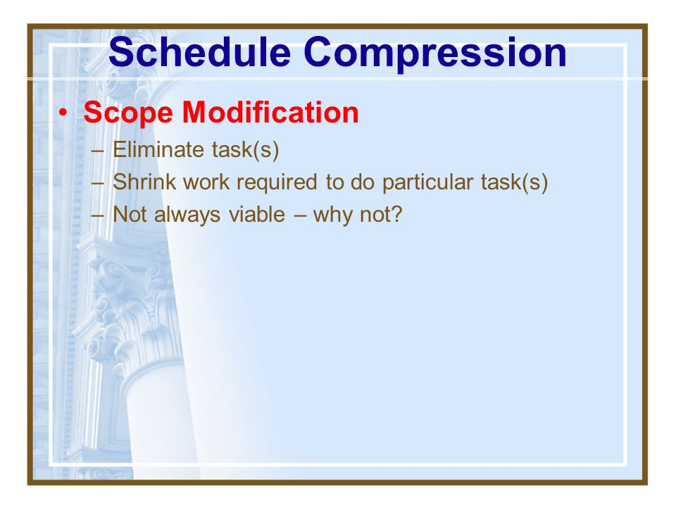 Schedule Compression Scope Modification Eliminate task(s)