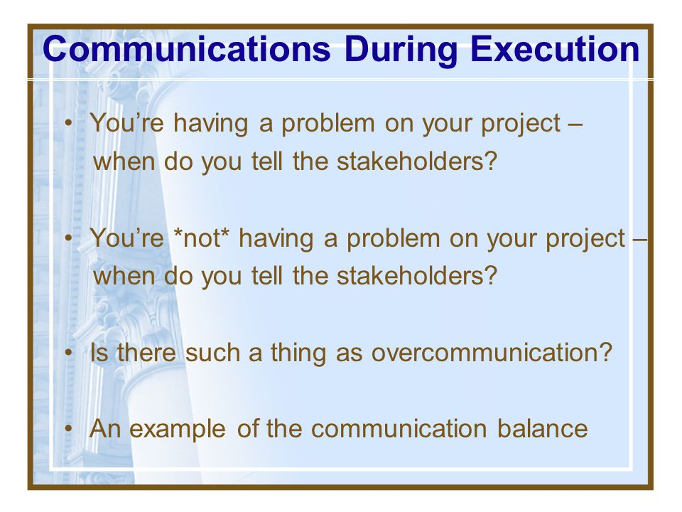 Communications During Execution