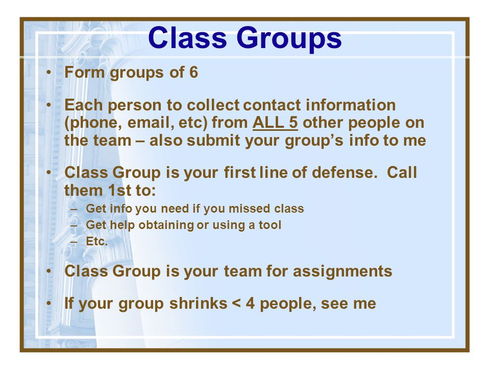 Class Groups Form groups of 6