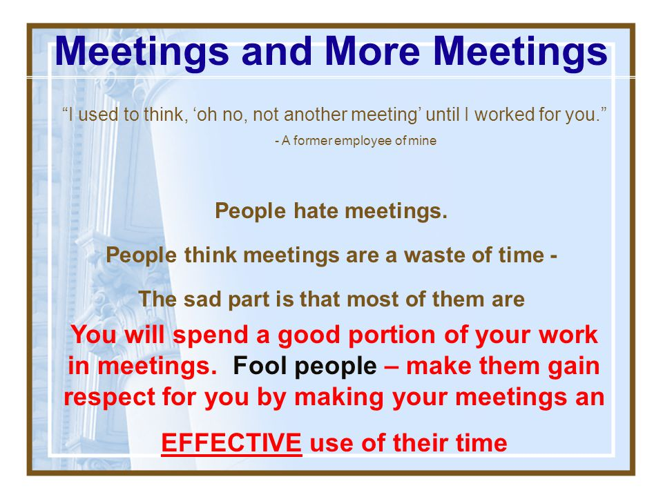 Meetings and More Meetings