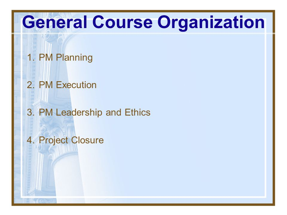 General Course Organization