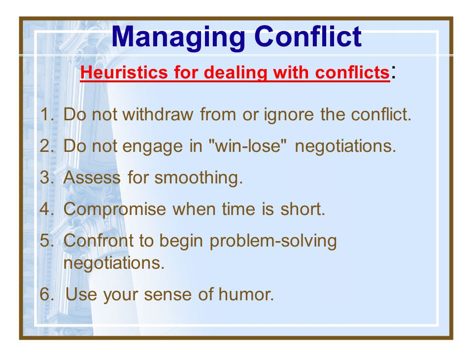 Heuristics for dealing with conflicts: