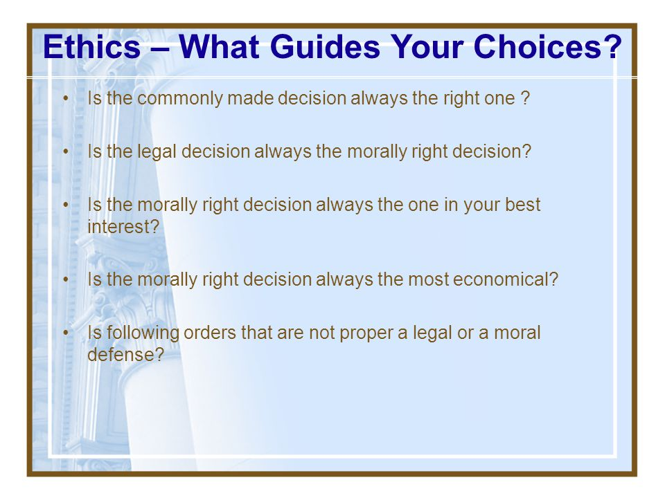 Ethics – What Guides Your Choices