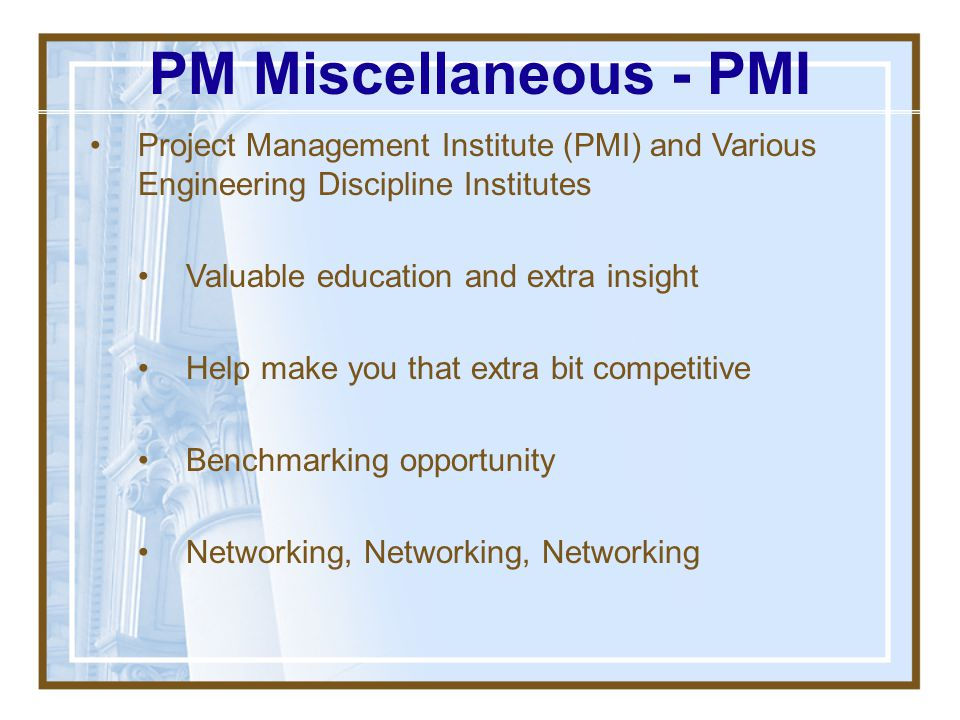 PM Miscellaneous - PMI Project Management Institute (PMI) and Various Engineering Discipline Institutes.