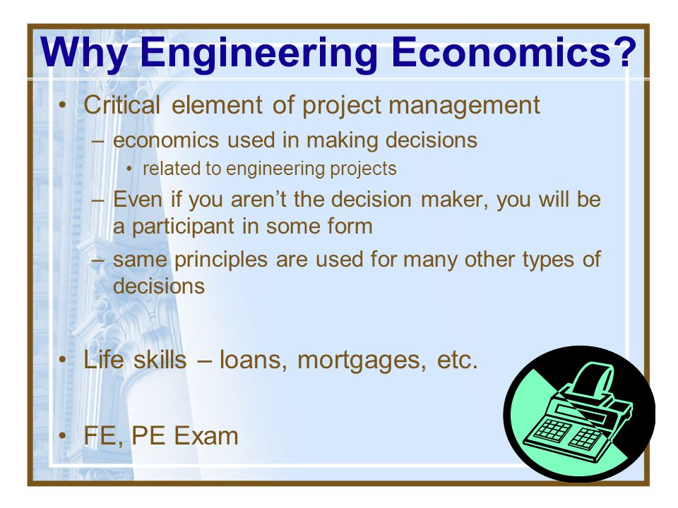 Why Engineering Economics