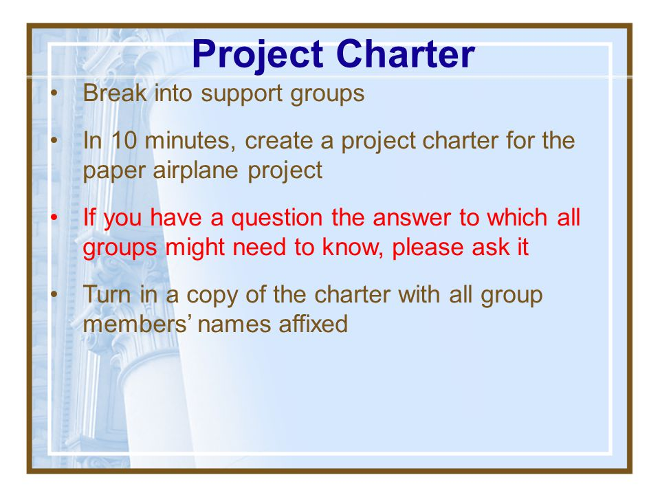 Project Charter Break into support groups