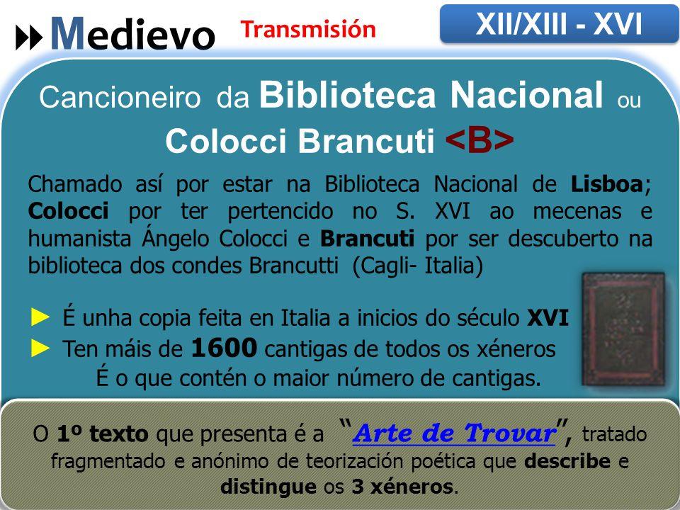 Cancioneiro da Biblioteca Nacional ou Colocci Brancuti <B>