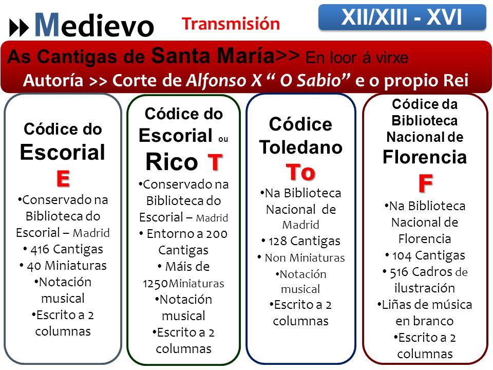 Medievo Rico T F XII/XIII - XVI To E Transmisión