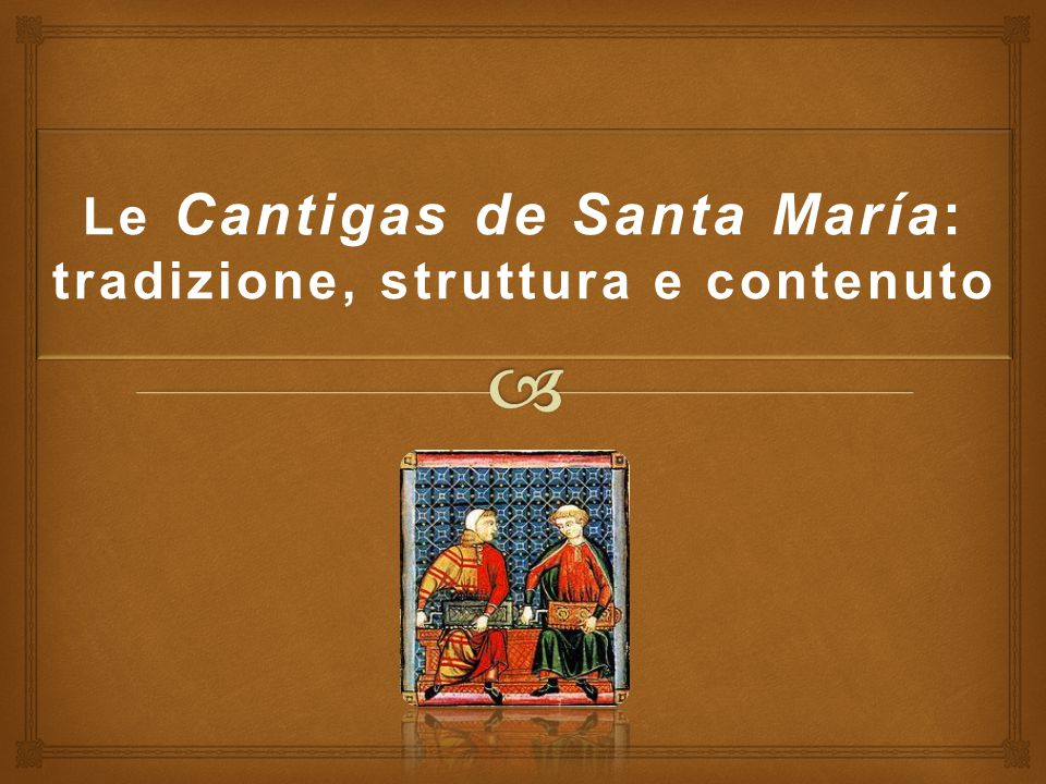Le Cantigas de Santa María: tradizione, struttura e contenuto