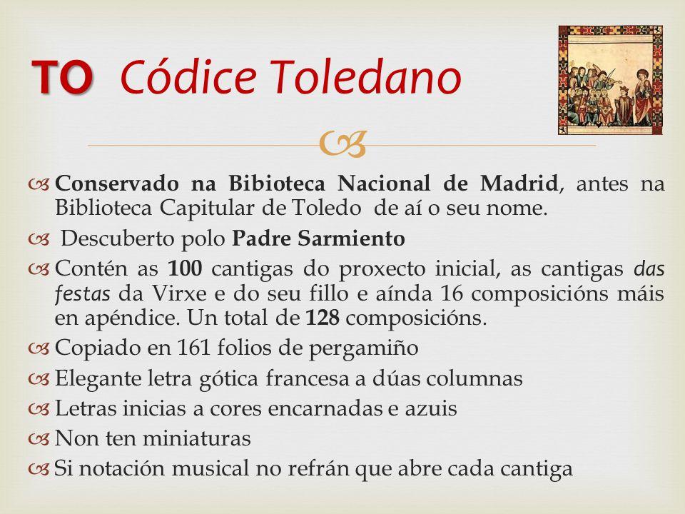 TO Códice Toledano Conservado na Bibioteca Nacional de Madrid, antes na Biblioteca Capitular de Toledo de aí o seu nome.