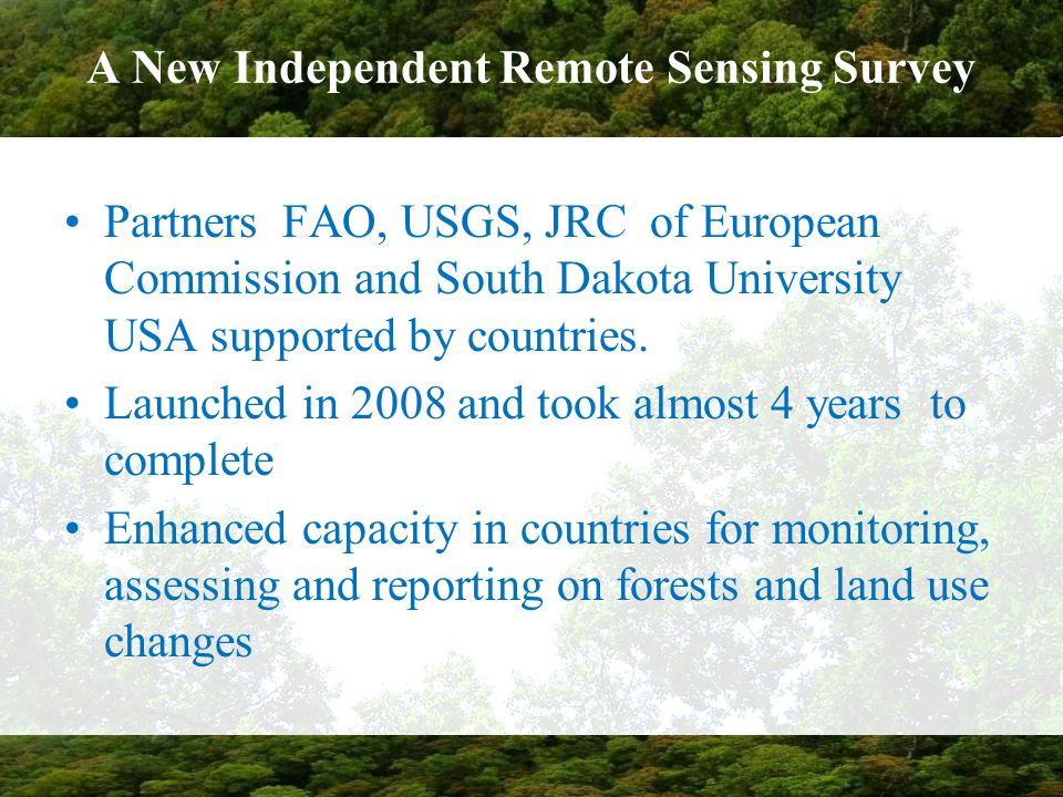 A New Independent Remote Sensing Survey