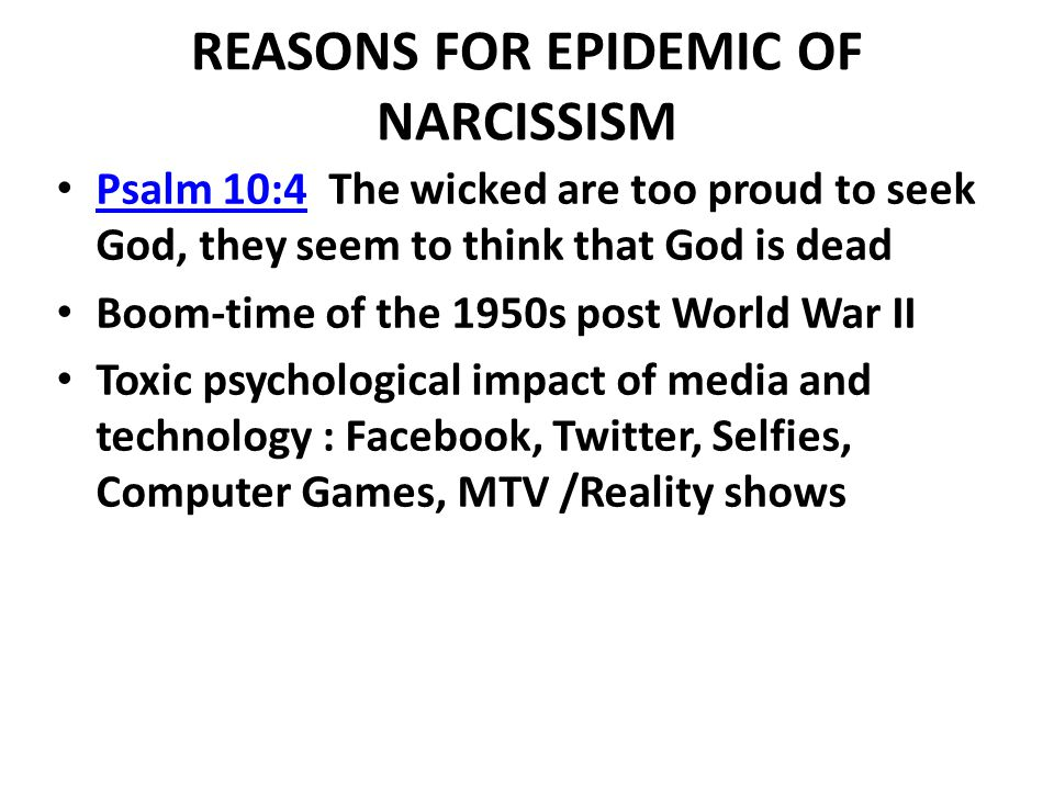REASONS FOR EPIDEMIC OF NARCISSISM