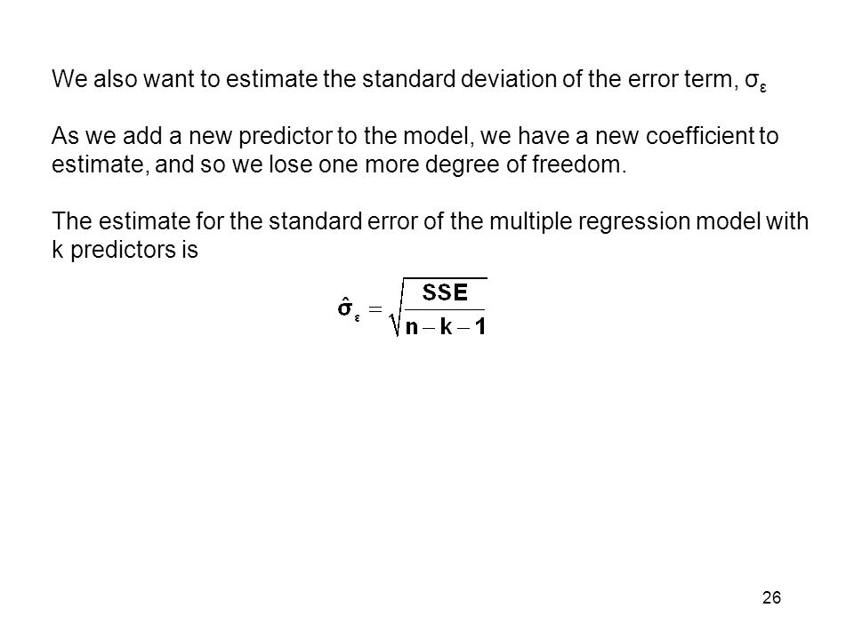 We also want to estimate the standard deviation of the error term, σε