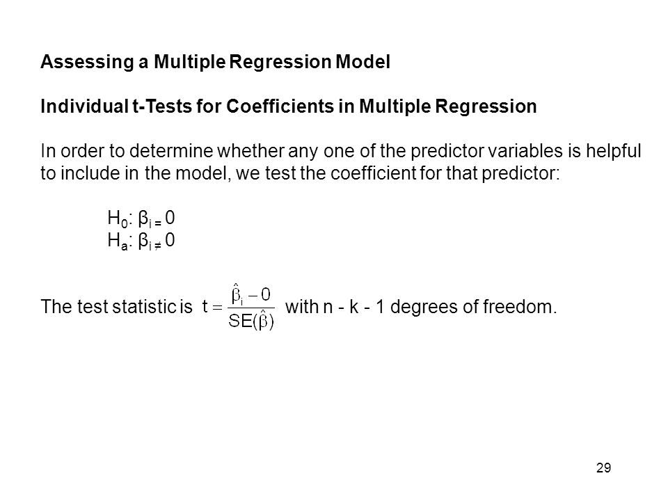 Assessing a Multiple Regression Model Individual t-Tests for Coefficients in Multiple Regression