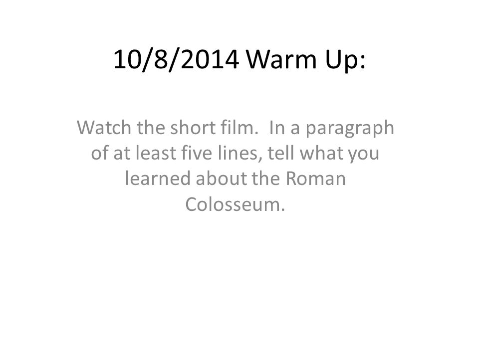 10/8/2014 Warm Up: Watch the short film.