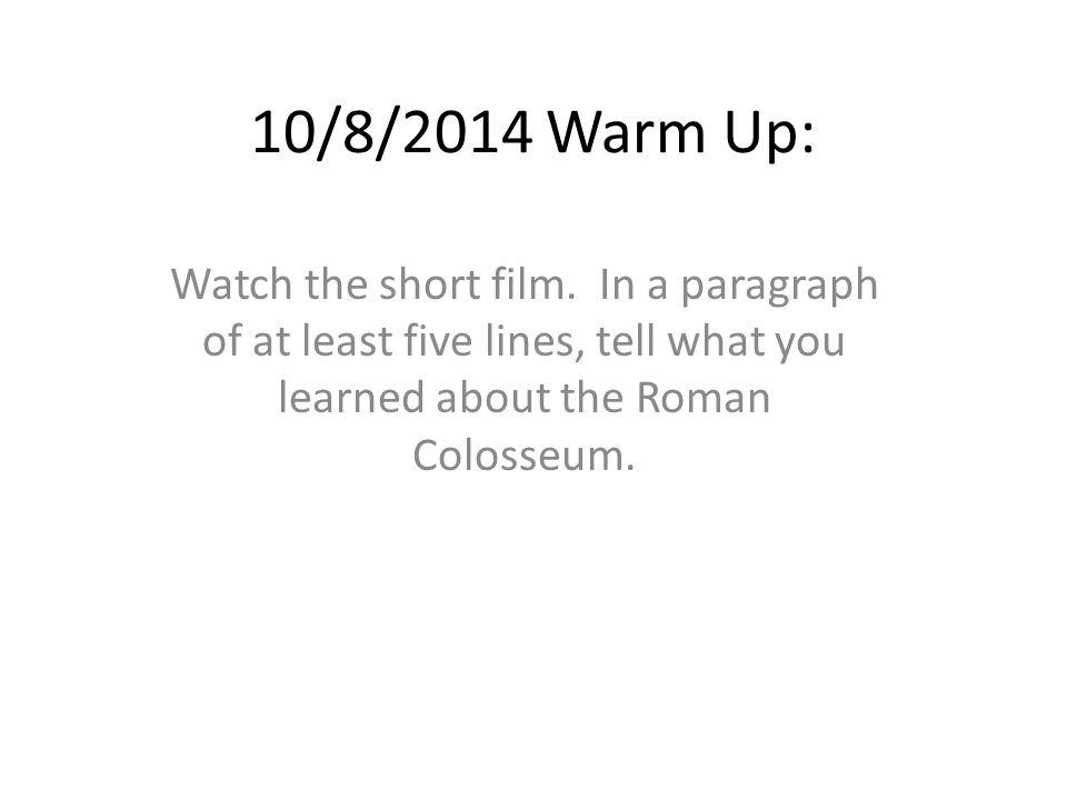 10/8/2014 Warm Up: Watch the short film.
