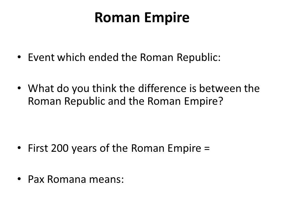 Roman Empire Event which ended the Roman Republic: