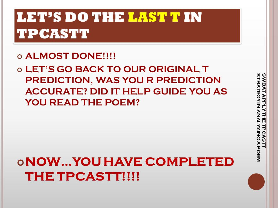 LET'S DO THE LAST T IN TPCASTT