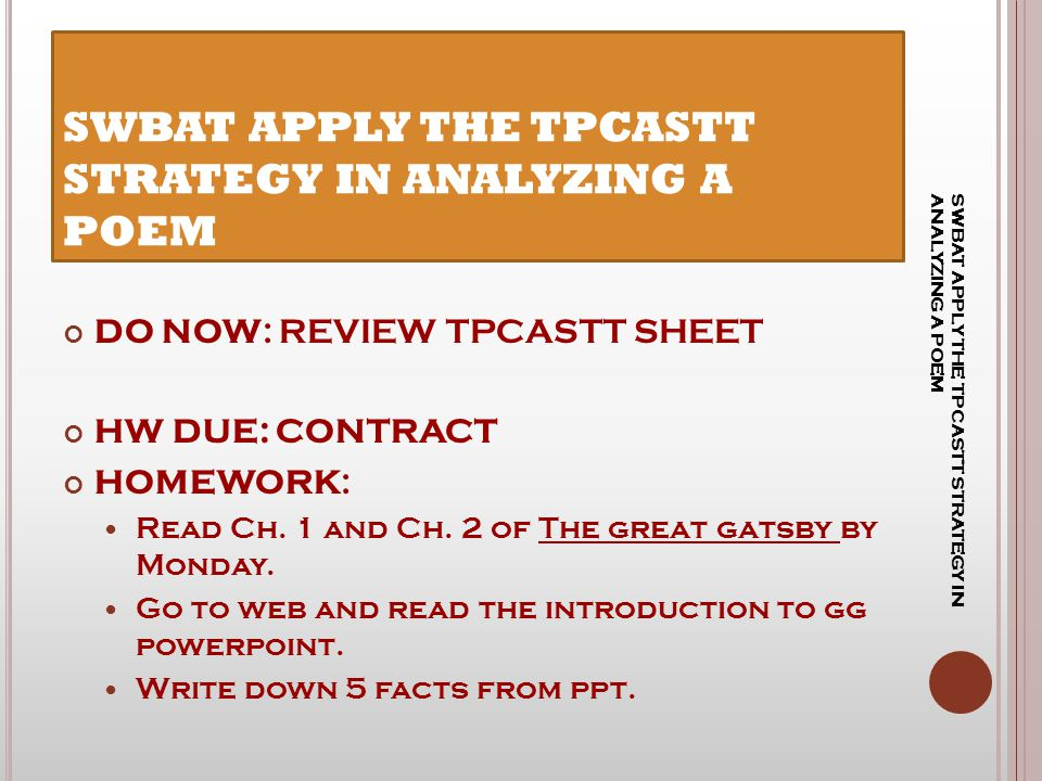 SWBAT APPLY THE TPCASTT STRATEGY IN ANALYZING A POEM