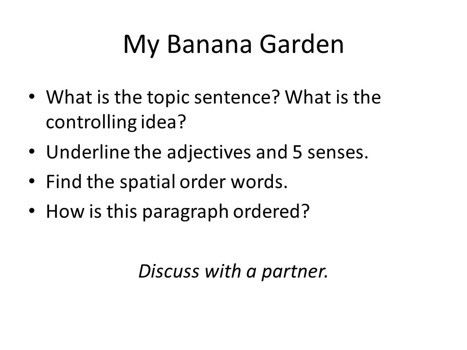 My Banana Garden What is the topic sentence What is the controlling idea Underline the adjectives and 5 senses.