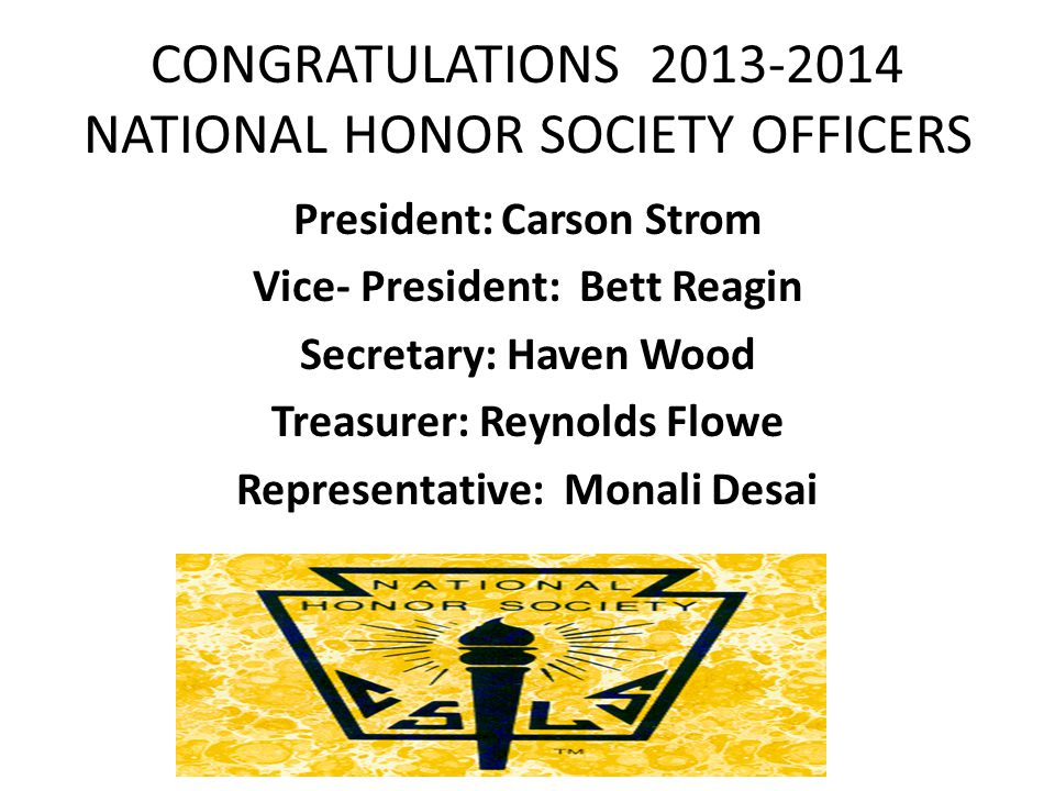 CONGRATULATIONS 2013-2014 NATIONAL HONOR SOCIETY OFFICERS