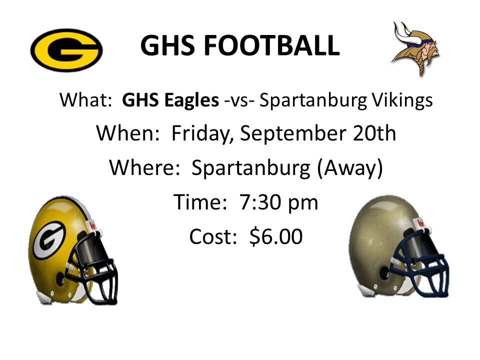 GHS FOOTBALL When: Friday, September 20th Where: Spartanburg (Away)
