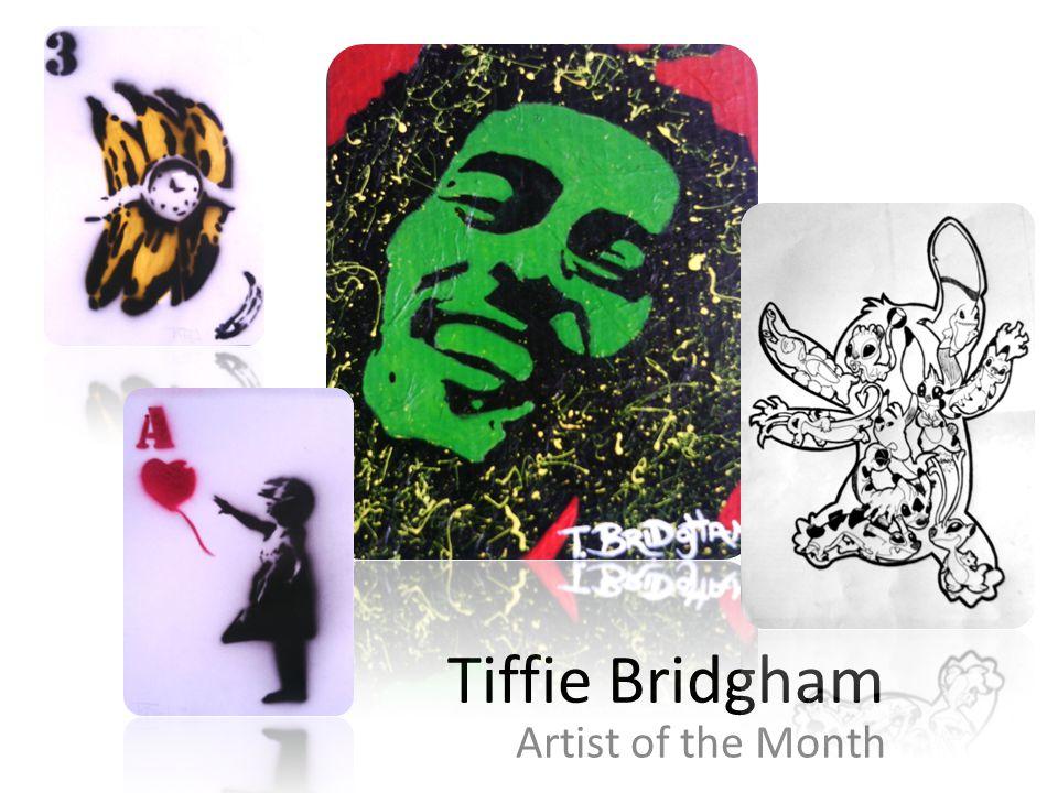 Tiffie Bridgham Artist of the Month